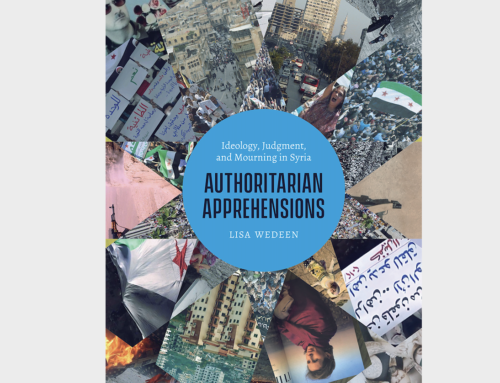 "Interview with Lisa Wedeen on ""Authoritarian Apprehensions: Ideology, Judgment, and Mourning in Syria"""